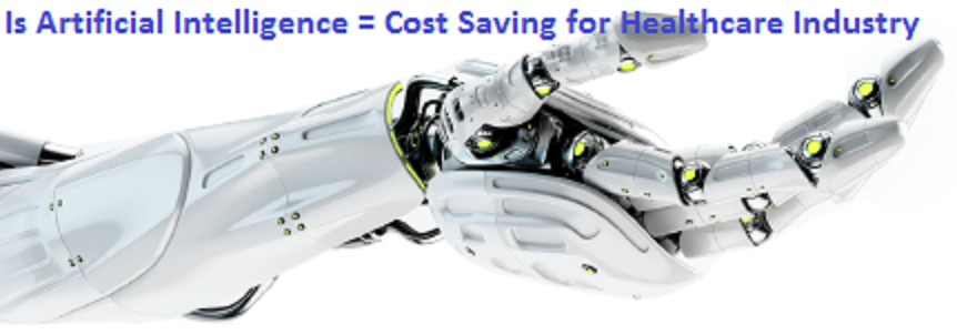 Photo of Is Artificial Intelligence = Cost Saving for Healthcare Industry